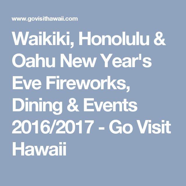 Waikiki, Honolulu & Oahu New Year's Eve Fireworks, Dining & Events 2016/2017 - Go Visit Hawaii