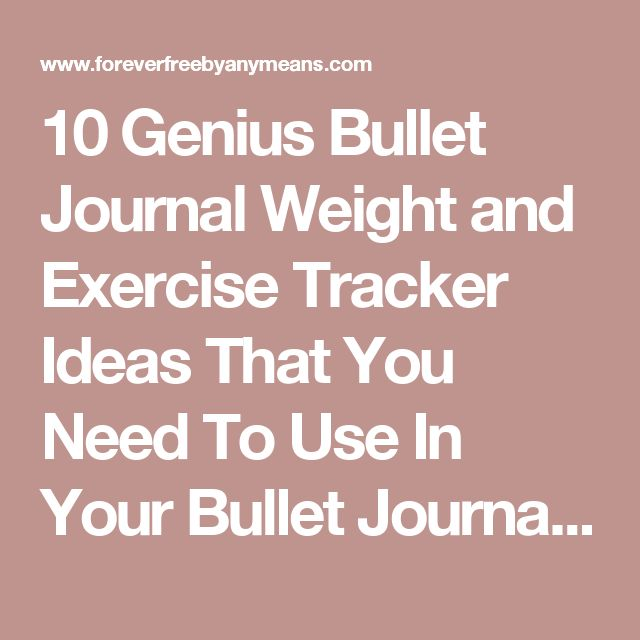 10 Genius Bullet Journal Weight and Exercise Tracker Ideas That You Need To Use In Your Bullet Journal - Forever Free By Any Means