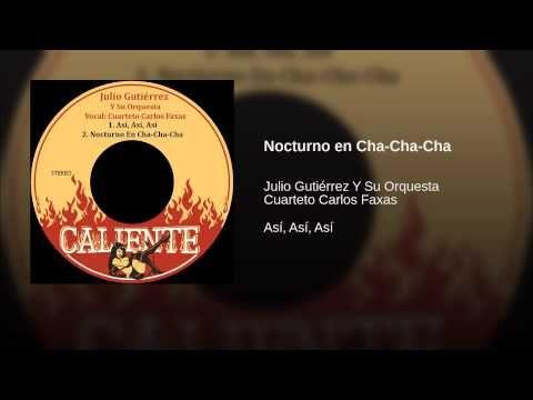 """""""Nocturno en Cha-Cha-Cha""""  - JULIO GUTIERREZ"""