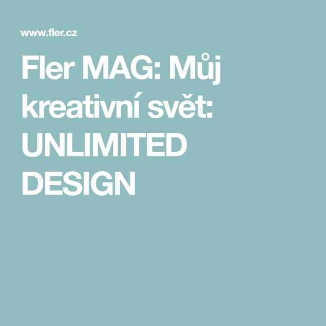 Fler MAG: Můj kreativní svět: UNLIMITED DESIGN