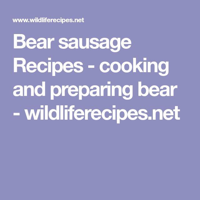 Bear sausage Recipes - cooking and preparing bear - wildliferecipes.net