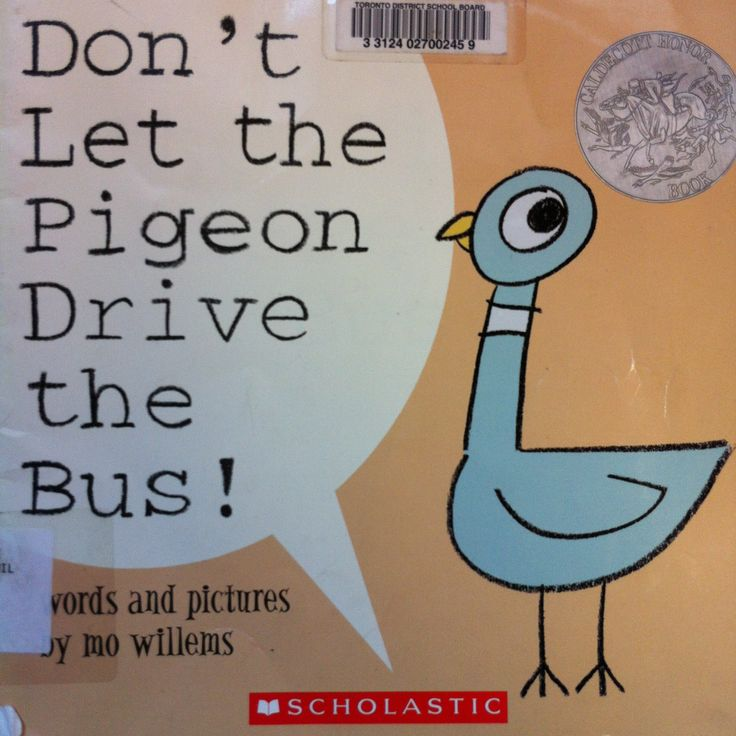 Don't Let the Pigeon Drive the Bus! by Mo Willems (E WIL)