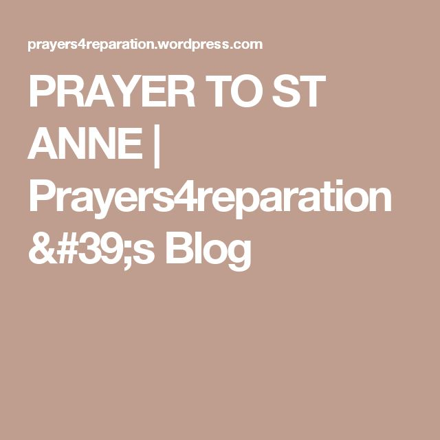 PRAYER TO ST ANNE | Prayers4reparation's Blog