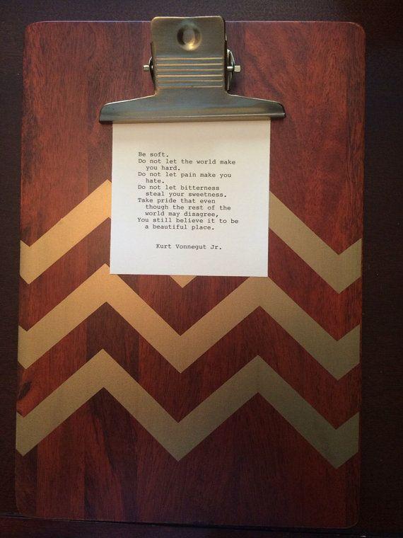 Kurt Vonnegut Be Soft... Quote: Original by TypographyByMel