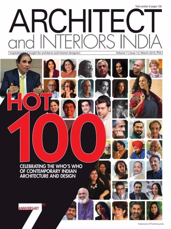 Architect Interiors India March 2016 Issue Hot 100 ArchitectandInteriorsIndia TopArchitects