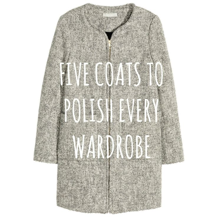 Five Coats To Polish EVERY Wardrobe