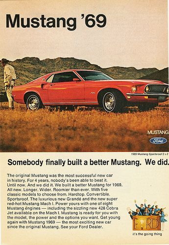 "1969 Ford Mustang. ""Somebody finally built a better mustang"" ad."