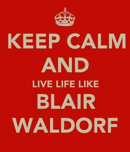 quote to live by <3Life,  Dust Jackets, Quotes, Blair Waldorf, Keep Calm,  Dust Covers, Book Jackets,  Dust Wrappers, Gossip Girls