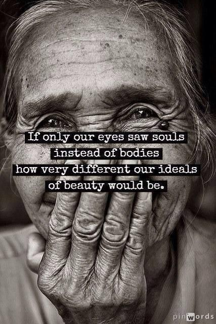See souls, not bodies.
