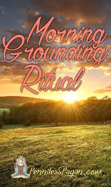Morning Grounding Ritual: A simple way to find peace in your chaotic life. #grounding #pagan #wiccan #ritual
