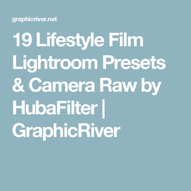 19 Lifestyle Film Lightroom Presets & Camera Raw by HubaFilter | GraphicRiver