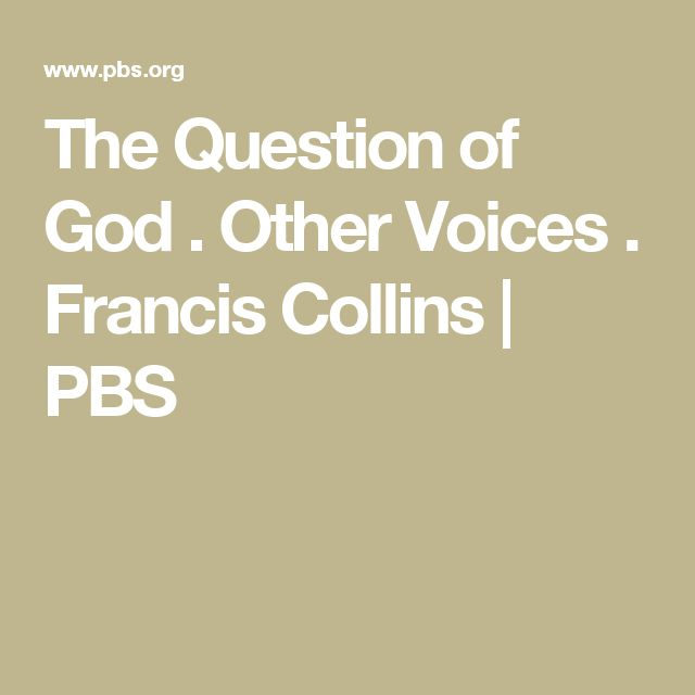 The Question of God . Other Voices . Francis Collins | PBS