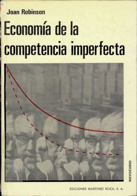 Economía de la competencia imperfecta / Joan Robinson. Barcelona : Martínez Toca, D.L. 1973.
