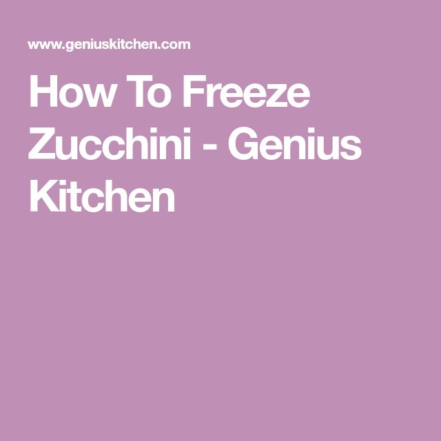 How To Freeze Zucchini - Genius Kitchen