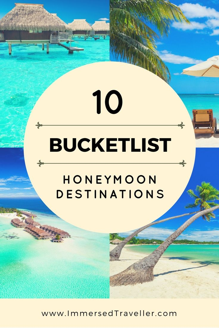 Discover 10 Bucketlist Honeymoon Destinations! They will leave you speechless..
