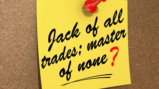 There's nothing wrong with jack of all trades. Let the ideas flow through you!
