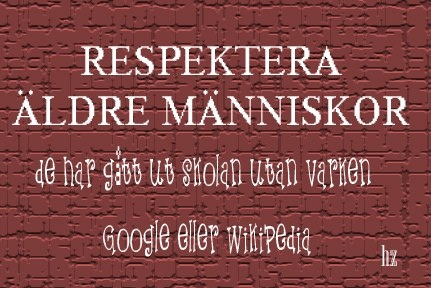 Respect elderly people. They graduate from school without Google and Wikipedia.
