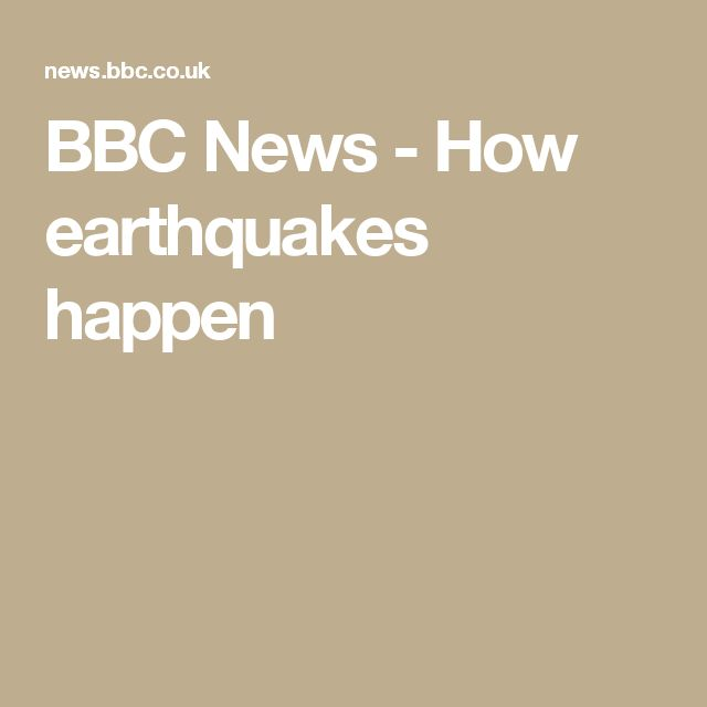 BBC News - How earthquakes happen