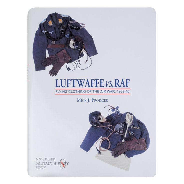 Luftwaffe vs. RAF: Flying Clothing of the Air War, 1939-45