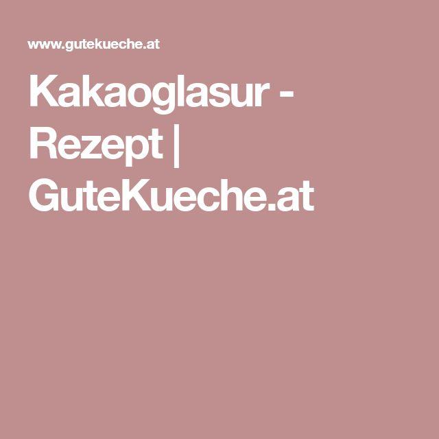Kakaoglasur - Rezept | GuteKueche.at