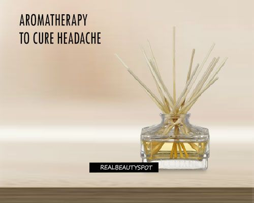 HOW TO USE AROMATHERAPY TO CURE HEADACHE