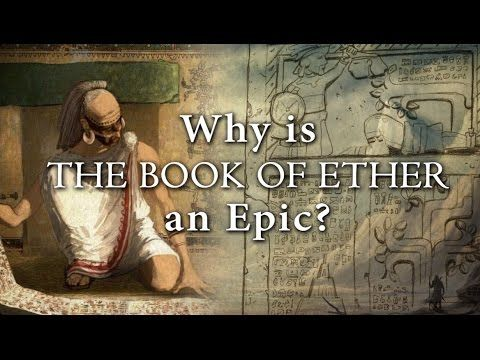 Why is The Book of Ether an Epic? Knowhy #241 - YouTube