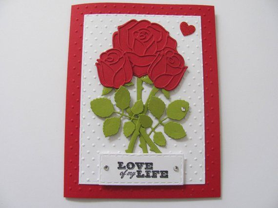 Handmade Valentine S Day Rose Card Love Of My Life Card