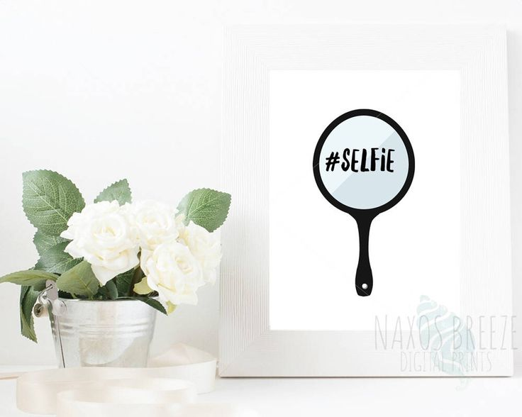 Hashtag Selfie PRINTABLE art, inspirational quote,printable decor,motivational quote,teen printable art,instant art,funny print,mirror sign by NaxosBreezePrints on Etsy https://www.etsy.com/listing/518757392/hashtag-selfie-printable-art