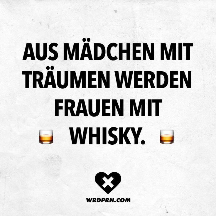 Aus Mädchen mit Träumen werden Frauen mit Whisky