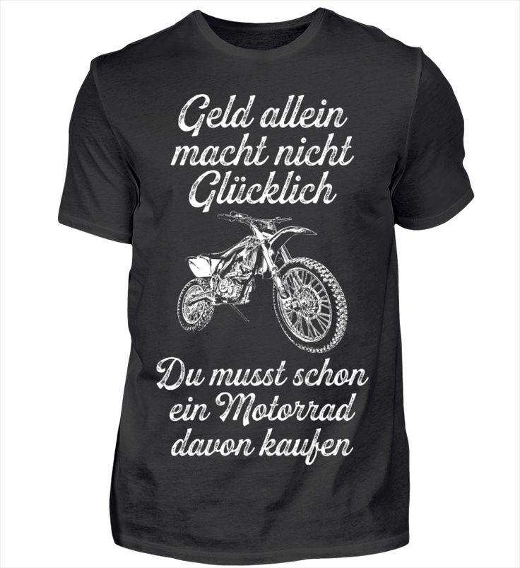 Geld allein macht nicht Glücklich, Du musst schon ein Motorrad davon kaufen.