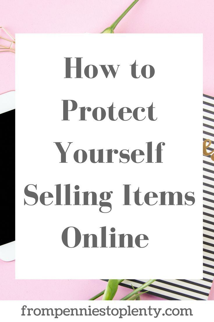 How to Protect Yourself Selling Items Online – Good to know