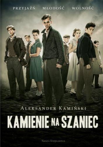 """Kamiński, Aleksander, """"Kamienie na szaniec"""", Nasza Księgarnia, Warszawa 2014."""