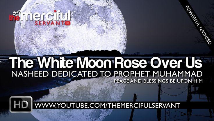 Nasheed - The White Moon Rose Over Us ᴴᴰ (Tala' al Badru 'Alayna)