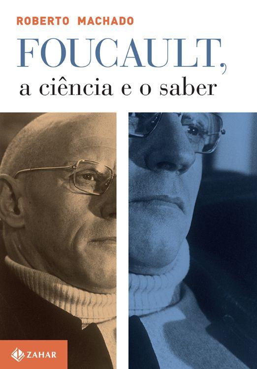 Baixar Livro Foucault, a ciência e o saber - Roberto Machado em PDF, ePub e Mobi ou ler online
