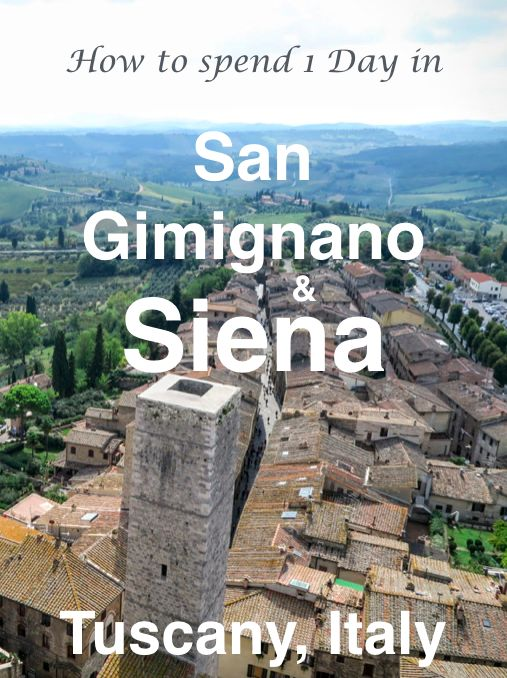 How to spend a day visiting San Gimignano and Siena in Tuscany, Italy.