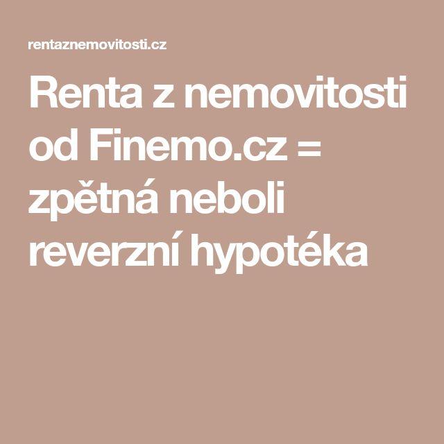 Renta z nemovitosti od Finemo.cz = zpětná neboli reverzní hypotéka
