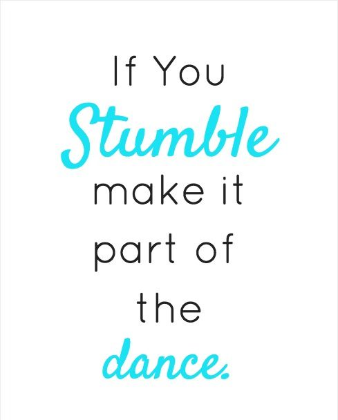If you stumble, make it part of the dance - printable.  #dance #dancers #printables