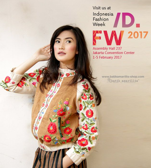 SAVE THE DATE! !!!Come & visit Batik Amarillis Booth at INDONESIA FASHION WEEK 2017  1-5  February 2017 assembly hall -booth #237 Jakarta convention Center