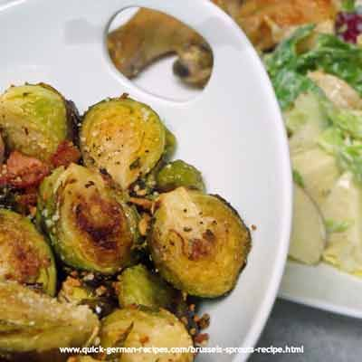 Oma's easy Roasted Brussels Sprouts -- so German -- so good!  http://www.quick-german-recipes.com/brussels-sprouts-recipe.html