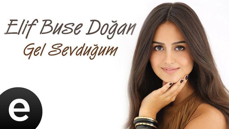 Gel Sevduğum (Elif Buse Doğan) Official Music Video #gelsevduğum #elifbusedoğan - YouTube