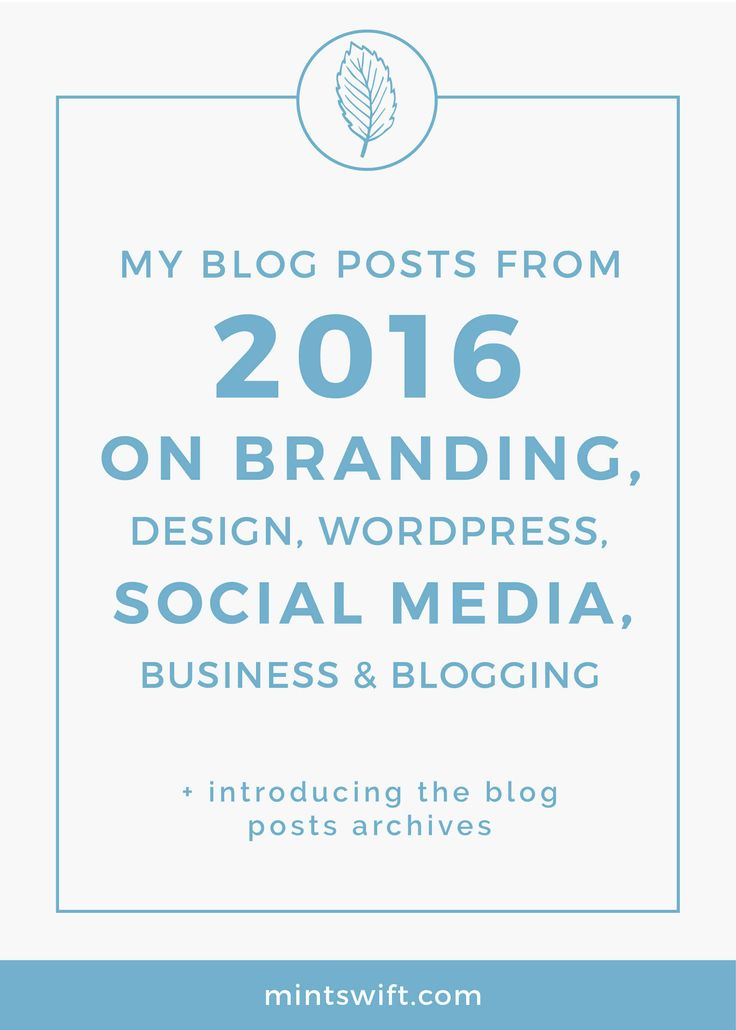 The collection of blog posts about branding, design, branding, WordPress, social media, business & blogging