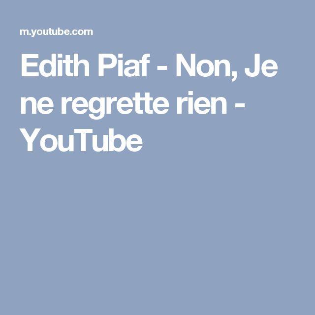 Edith Piaf - Non, Je ne regrette rien - YouTube