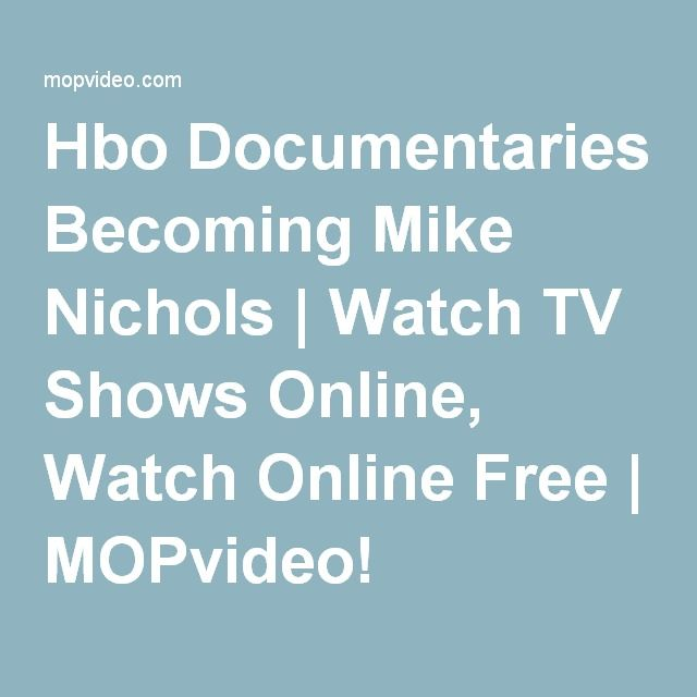 Hbo Documentaries Becoming Mike Nichols | Watch TV Shows Online, Watch Online Free | MOPvideo!