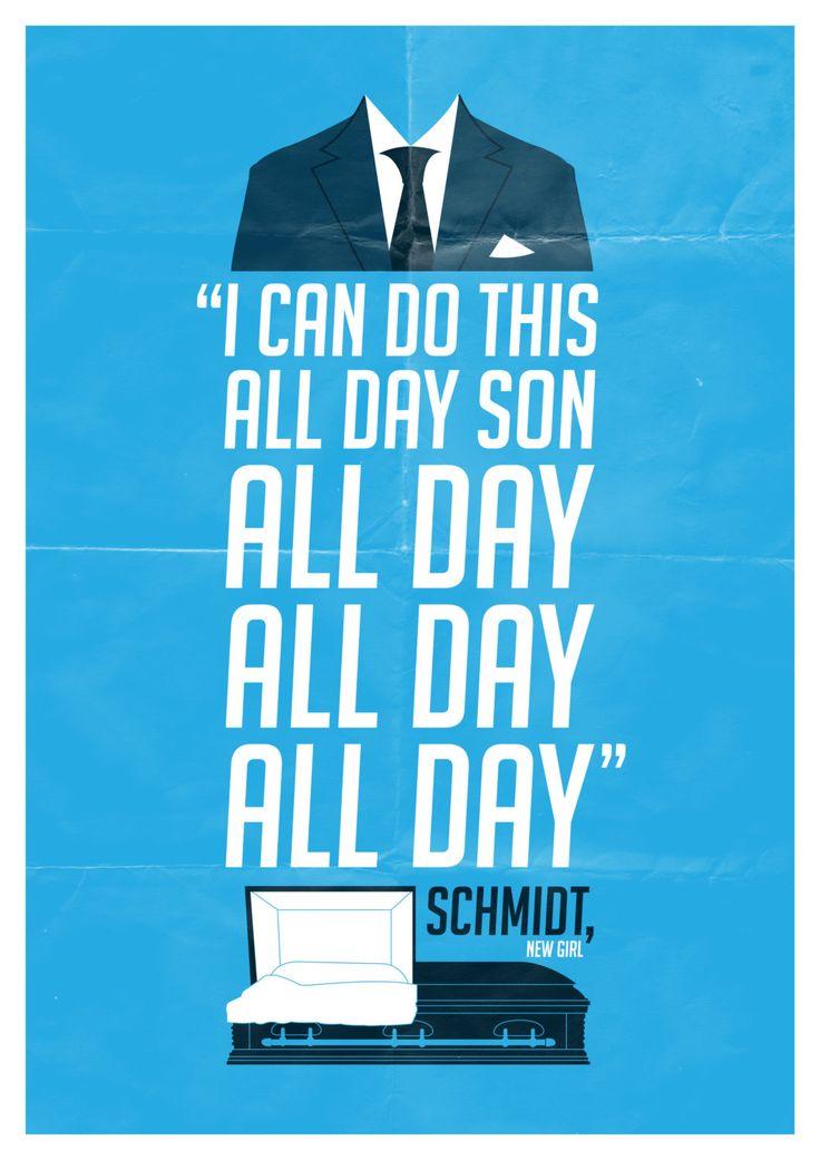 New Girl Schmidt Quote Poster!!! Yes!!!!!