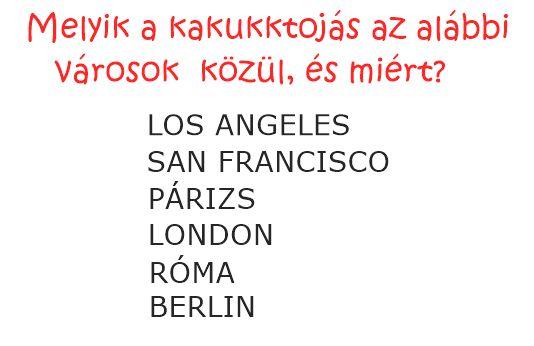 Melyik a kakukktojás az alábbi városok közül, és miért?