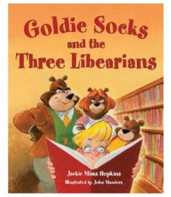 Goldie Socks and the Three Libearians - about finding just right books, not too easy and not too hard