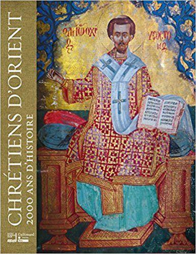 Chrétiens d'Orient: 2000 ans d'histoire - Collectifs, Raphaëlle Ziadé