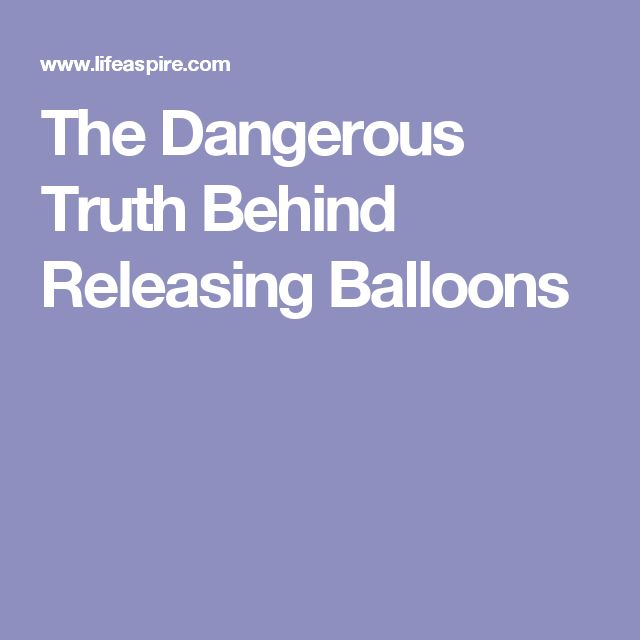 The Dangerous Truth Behind Releasing Balloons
