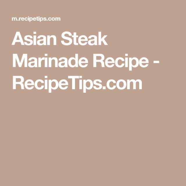 Asian Steak Marinade Recipe - RecipeTips.com