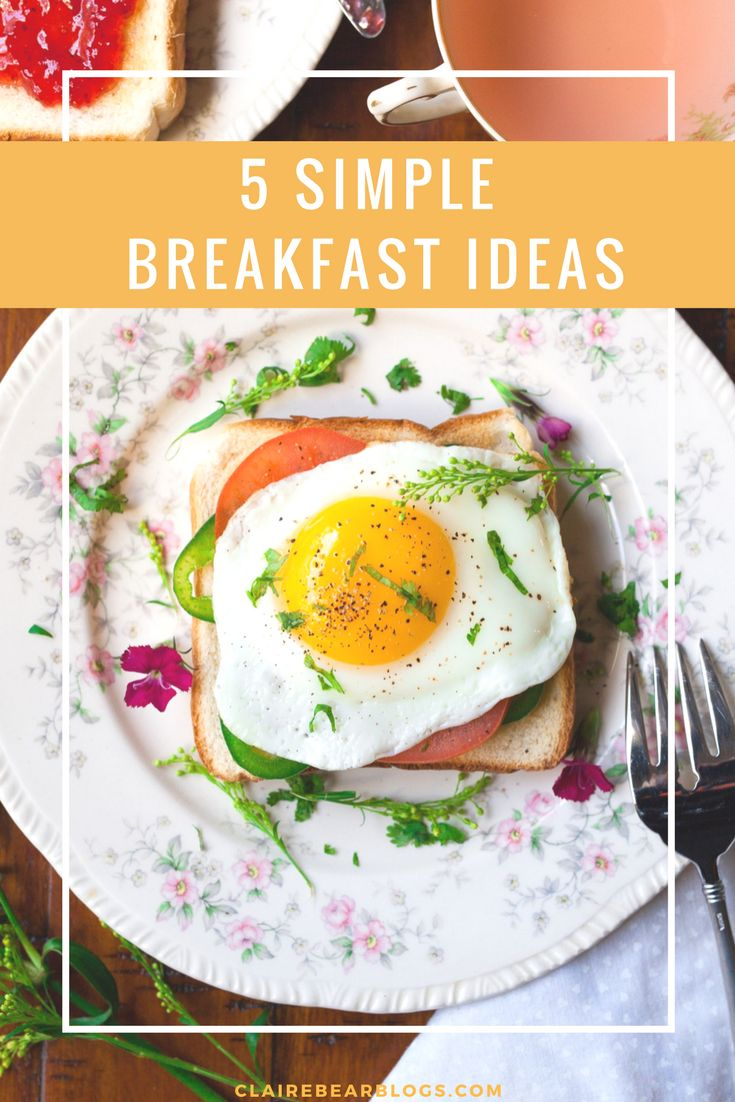 Don't have time in the morning to cook breakfast? Check out these 5 simple and easy breakfast ideas. | Quick breakfast ideas | Breakfast ideas under 10 minutes | Healthy breakfast meals |